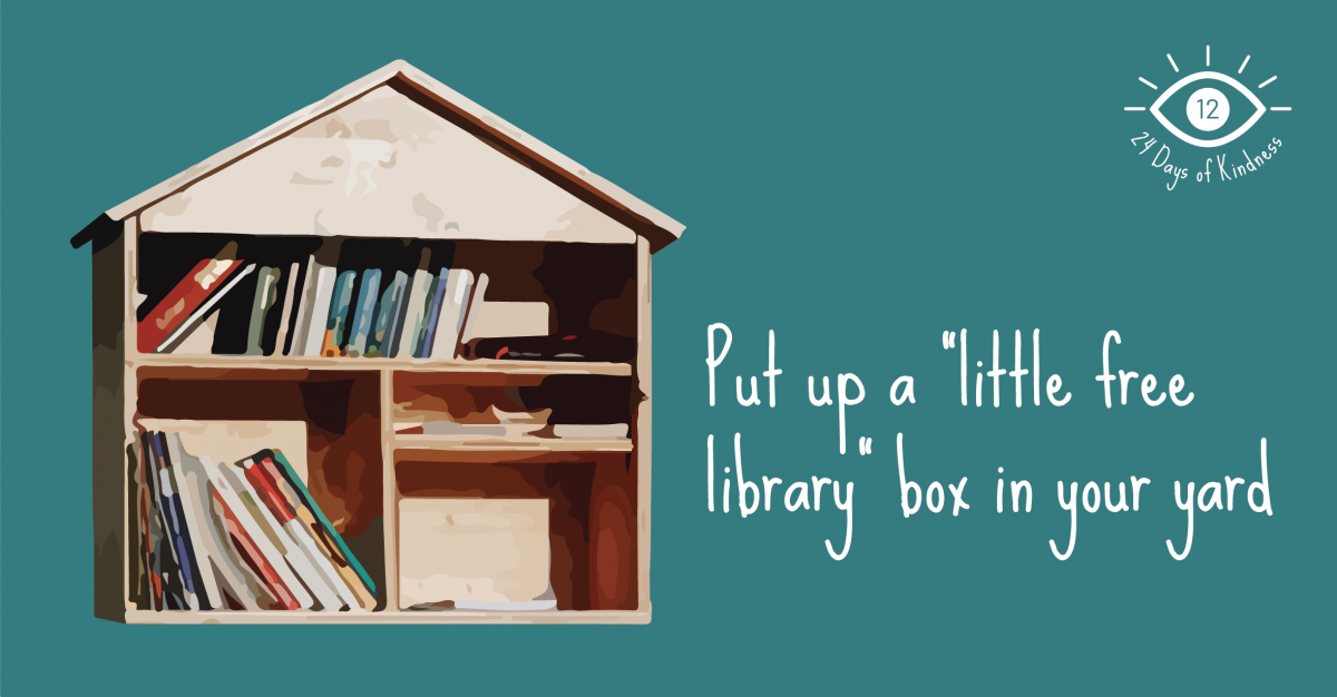 Day 12: Put up a Little Free Library in your yard