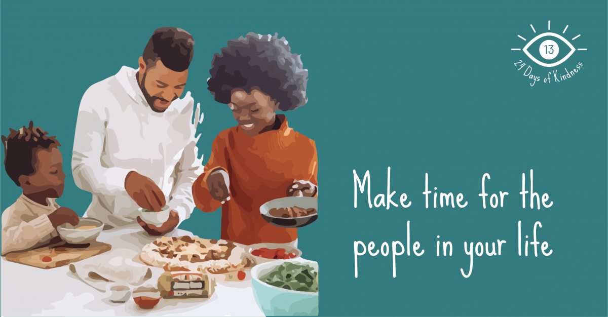 24 Days of Kindness Challenge: Day 13 - Make time for the people in your life
