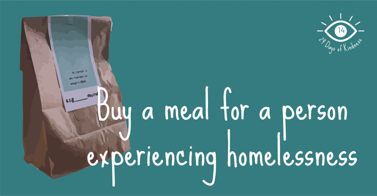 24 Days of Kindness Challenge: Buy a meal for a person experiencing homelessness